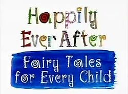 250px-Happily_Ever_After_-_Fairy_Tales_for_Every_Child